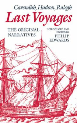 Last Voyages Cavendish, Hudson, Raleigh The Original Narratives