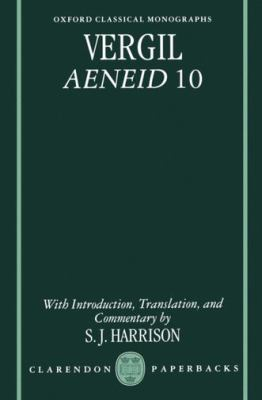 Vergil, Aeneid 10 With Introduction, Translation, and Commentary by S.J. Harrison