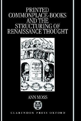 Printed Commonplace-Books and the Structuring of Renaissance Thought
