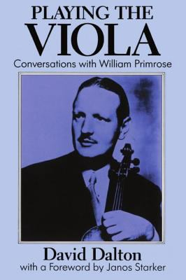 Playing the Viola Conversations With William Primrose