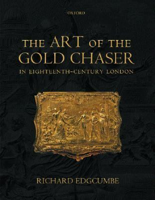 Art of the Gold Chaser in Eighteenth-Century London