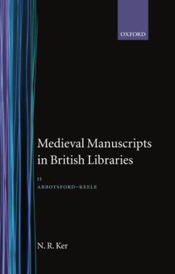 Medieval Manuscripts in British Libraries: Volume II: Abbotsford-Keele (Abbotsford-Feele, No 2) (Vol 2)