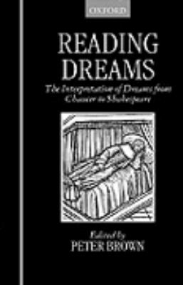 Reading Dreams The Interpretation of Dreams from Chaucer to Shakespeare