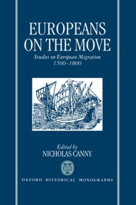 Europeans on the Move: Studies on European Migration, 1500-1800