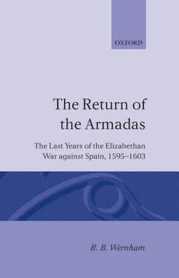 Return of the Armadas The Last Years of the Elizabethan War Against Spain, 1595-1603
