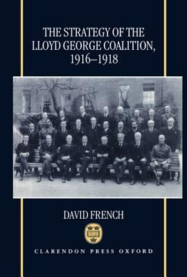 Strategy of the Lloyd George Coalition 1916-1918