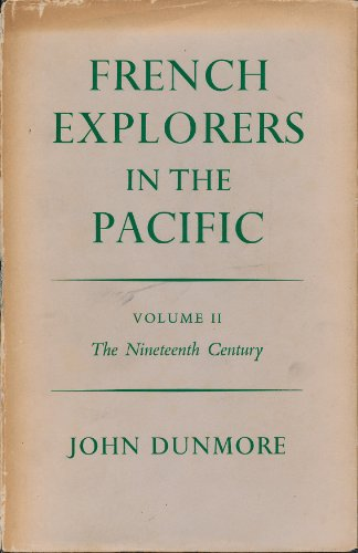 French Explorers in the Pacific, Vol. 2: The Nineteenth Century (v. 2)