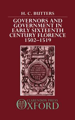 Governors and Government in Early Sixteenth-Century Florence, 1502-1519