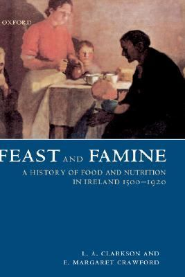 Feast and Famine A History of Food in Ireland, 1500-1920
