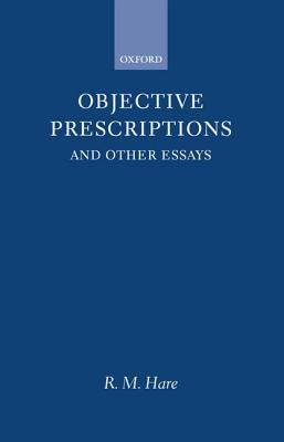 Objective Prescriptions And Other Essays