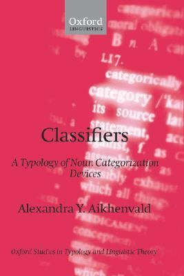 Classifiers A Typology of Noun Categorization Devices