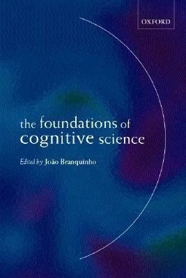 The Foundations of Cognitive Science