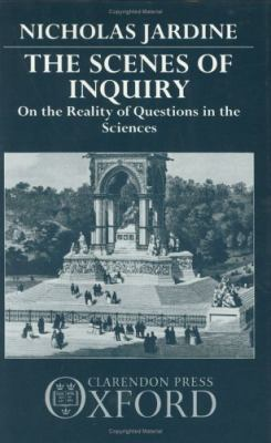 Scenes of Inquiry On the Reality of Questions in the Sciences