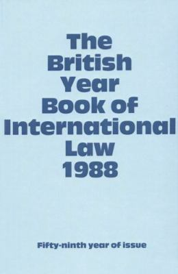 British Year Book of International Law 1988 Fifty-Ninth Year of Issue