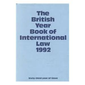 The British Year Book of International Law 1992: Sixty-Third Year of Issue Volume 63