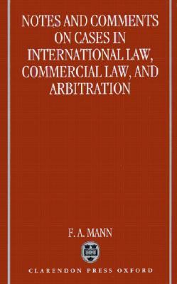 Notes and Comments on Cases in International Law, Commercial Law, and Arbitration
