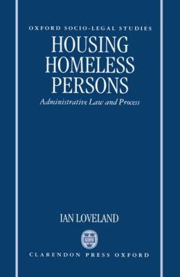 Housing Homeless Persons Administrative Law and the Administrative Process