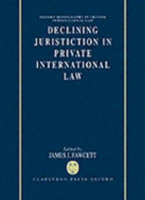 Declining Jurisdiction in Private International Law Reports to the Xivth Congress of the International Academy of Comparative Law Athens, August 19