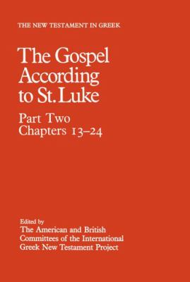 New Testament in Greek: The Gospel According to St. Luke, Vol. 2