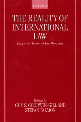 Reality of International Law Essays in Honour of Ian Brownlie