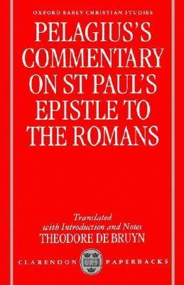 Pelagius's Commentary on st Paul's Epistle to the Romans