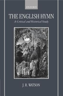 English Hymn A Critical and Historical Study