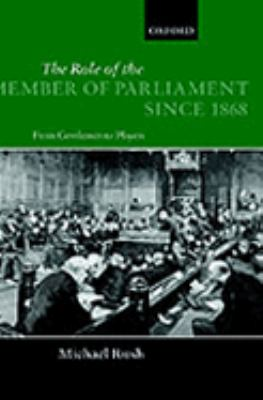 Role of the Member of Parliament Since 1868 From Gentlemen to Players