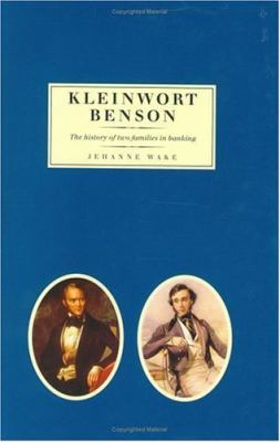Kleinwort Benson A History of Two Families in Banking