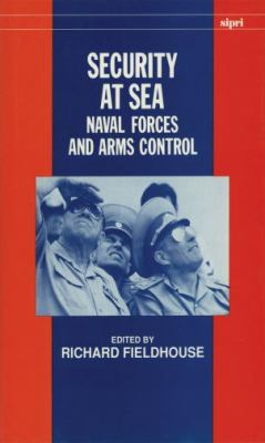 Security at Sea Naval Forces and Arms Control