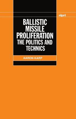 Ballistic Missile Proliferation The Politics and Techniques