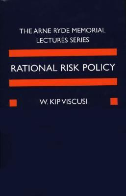 Rational Risk Policy The 1996 Arne Ryde Memorial Lectures
