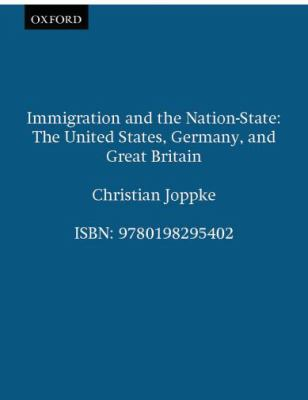 Immigration and the Nation-State The United States, Germany, and Great Britain
