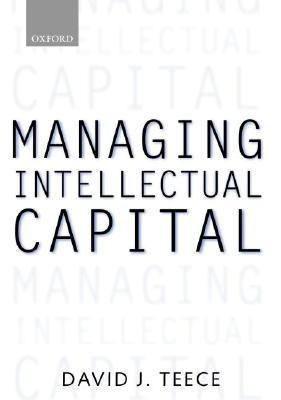 Managing Intellectual Capital Organizational, Strategic, and Policy Dimensions