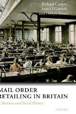 Mail Order Retailing In Britain A Business And Social History
