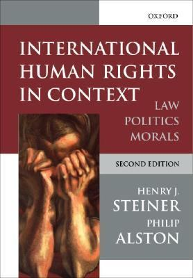International Human Rights in Context Law, Politics, Morals