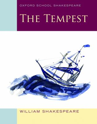 The Tempest (2010 edition): Oxford School Shakespeare (Oxford Shakespeare Studies)