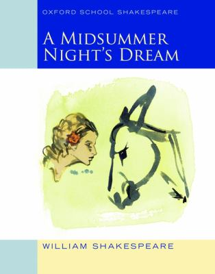 Midsummer Night's Dream: Oxford School Shakespeare