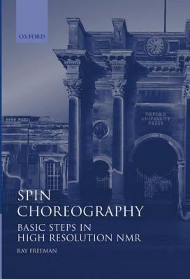 Spin Choreography Basic Steps in High Resolution Nmr
