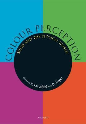 Colour Perception Mind And the Physical World