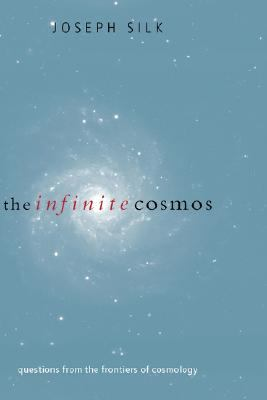 Infinite Cosmos Questions from the Frontiers of Cosmology