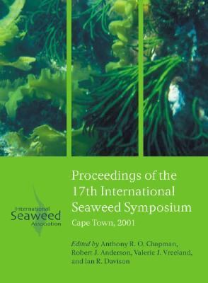 Seventeenth International Seaweed Symposium Proceedings of the Xviith International Seaweed Symposium, Cape Town, South Africa 28 January-2 Februaty 2001