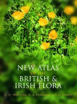 New Atlas of the British & Irish Flora An Atlas of the Vascular Plants of Britain, Ireland, the Isle of Man and the Channel Islands