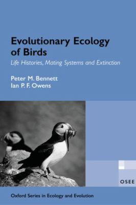 Evolutionary Ecology of Birds Life Histories, Mating Systems, and Extinction