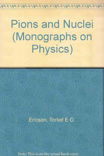 Pions and Nuclei (International Series of Monographs on Physics)
