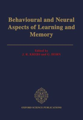 Behavioral and Neural Aspects of Learning and Memory: Proceedings of a Royal Society Discussion Meeting Held on 1 and 2 February, 1990