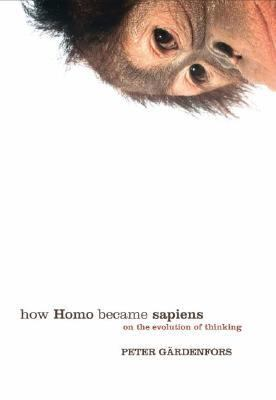 How Homo Became Sapiens On the Evolution of Thinking