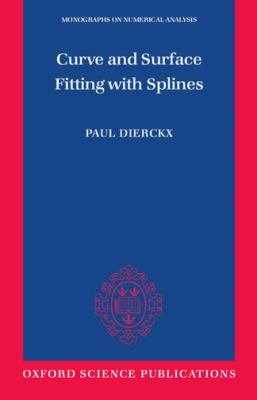 Curve and Surface Fitting with Splines - Paul Dierckx - Paperback