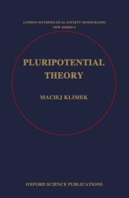 Pluripotential Theory (London Mathematical Society Monographs New Series)