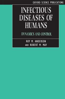 Infectious Diseases of Humans Dynamics and Control