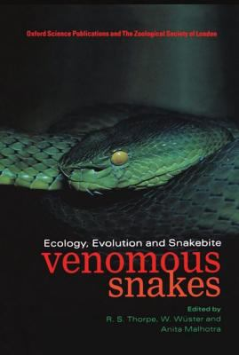 Venomous Snakes Ecology, Evolution and Snakebite